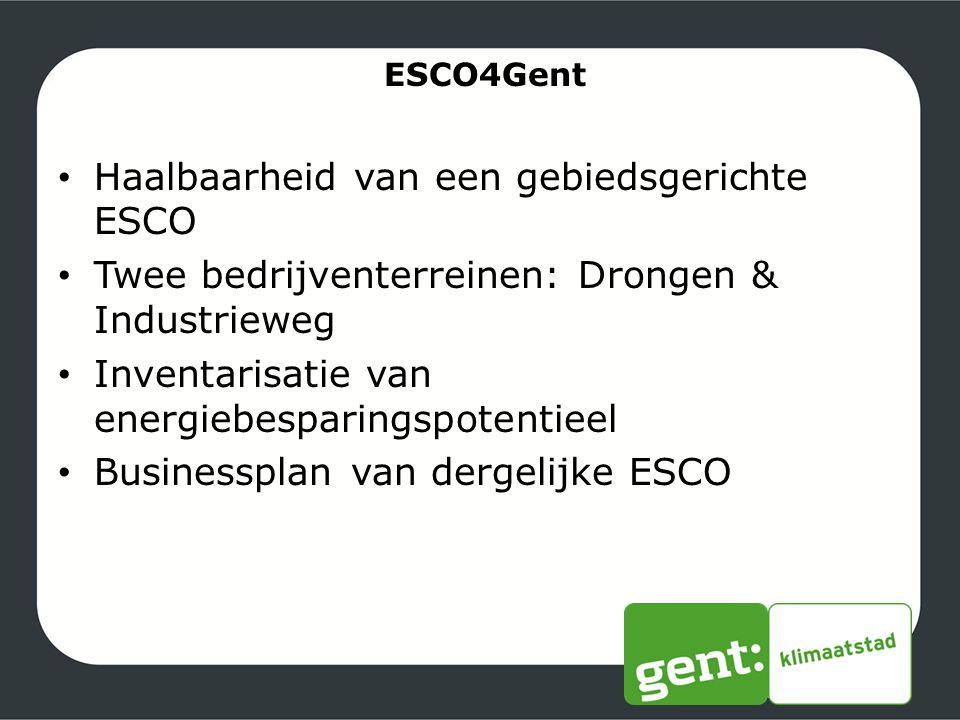 ESCO4Gent Haalbaarheid van een gebiedsgerichte ESCO Twee bedrijventerreinen: Drongen & Industrieweg Inventarisatie van energiebesparingspotentieel Bus