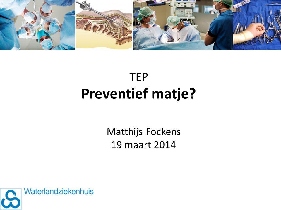 Inhoud Korte opfriscursus therapie hernia inguinalis PICO: preventief matje bij TEP