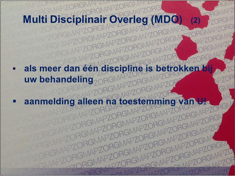 GEÏNTEGREERDE EERSTELIJNS ZORG ZORG OP MAAT  als meer dan één discipline is betrokken bij uw behandeling  aanmelding alleen na toestemming van U! Mu