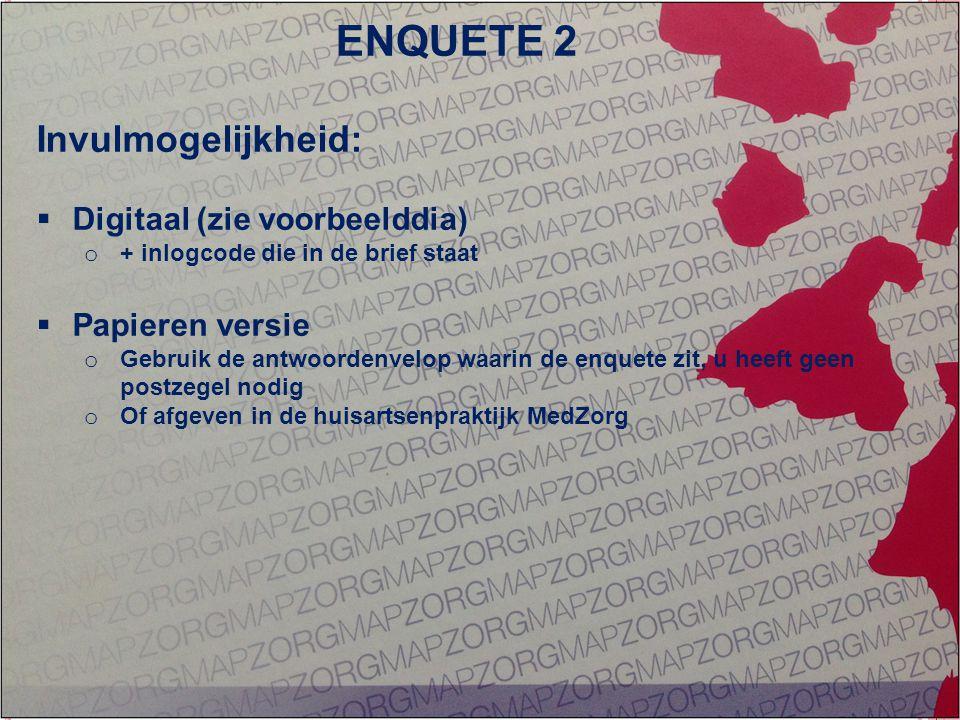GEÏNTEGREERDE EERSTELIJNS ZORG ZORG OP MAAT Invulmogelijkheid:  Digitaal (zie voorbeelddia) o + inlogcode die in de brief staat  Papieren versie o G