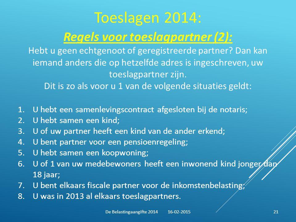 Toeslagen 2014: Regels voor toeslagpartner (2): Hebt u geen echtgenoot of geregistreerde partner? Dan kan iemand anders die op hetzelfde adres is inge