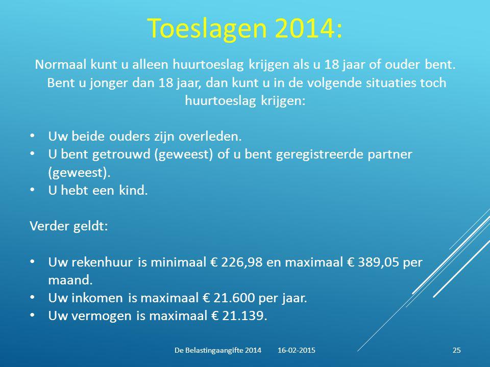 Toeslagen 2014: Normaal kunt u alleen huurtoeslag krijgen als u 18 jaar of ouder bent. Bent u jonger dan 18 jaar, dan kunt u in de volgende situaties