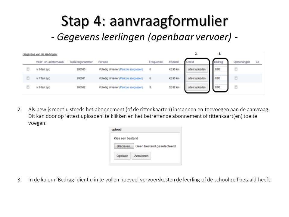 2.Als bewijs moet u steeds het abonnement (of de rittenkaarten) inscannen en toevoegen aan de aanvraag. Dit kan door op 'attest uploaden' te klikken e