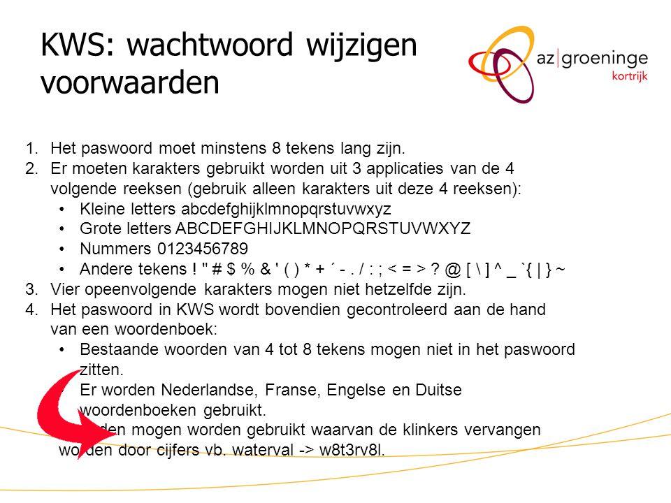 KWS: wachtwoord wijzigen voorwaarden 1.Het paswoord moet minstens 8 tekens lang zijn. 2.Er moeten karakters gebruikt worden uit 3 applicaties van de 4