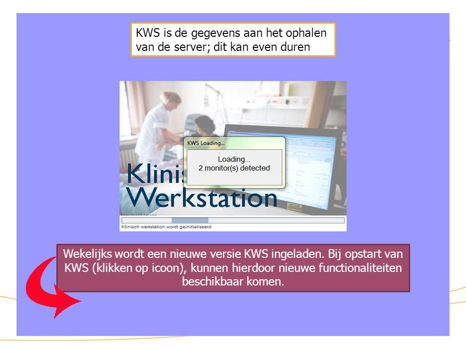 KWS: opstart KWS is de gegevens aan het ophalen van de server; dit kan even duren Wekelijks wordt een nieuwe versie KWS ingeladen. Bij opstart van KWS
