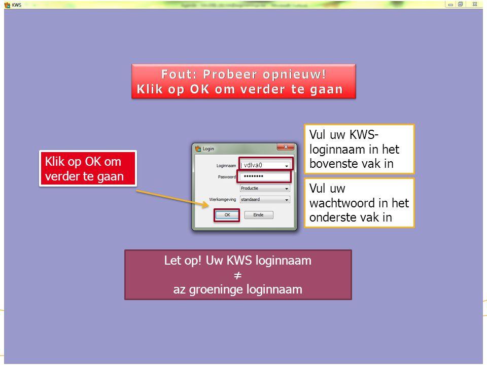 KWS: inloggen Dubbelklik op het icoon om verder te gaan vdlva0 Vul uw KWS- loginnaam in het bovenste vak in Let op! Uw KWS loginnaam ≠ az groeninge lo