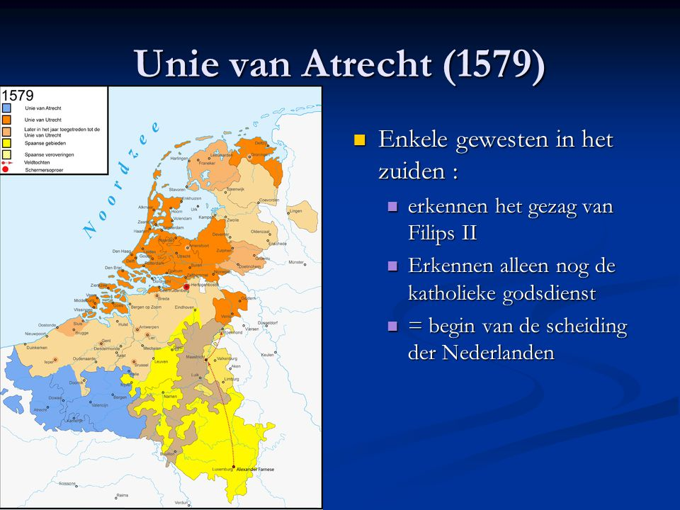 """Pacificatie van Gent (1576) = De NL gewesten sluiten zich aaneen in de """"Generale Unie"""" = De NL gewesten sluiten zich aaneen in de """"Generale Unie"""" Onmi"""