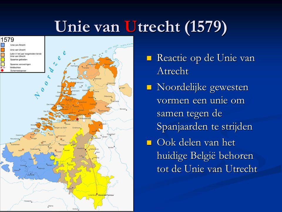 Unie van Atrecht (1579) Enkele gewesten in het zuiden : erkennen het gezag van Filips II Erkennen alleen nog de katholieke godsdienst = begin van de s