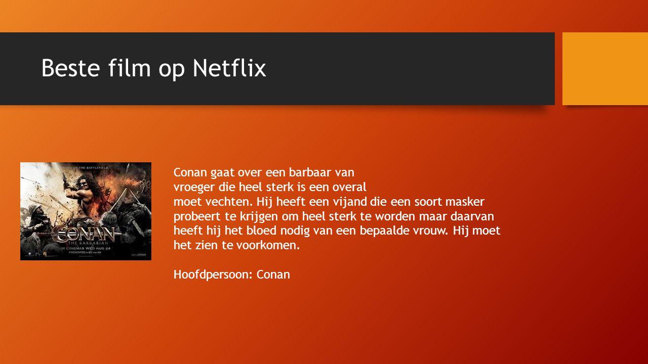 Beste film op Netflix Conan gaat over een barbaar van vroeger die heel sterk is een overal moet vechten.