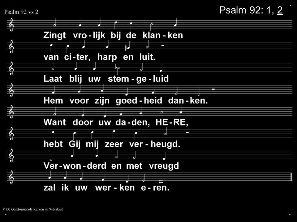.... Dankgebed Collecte Geloofsbelijdenis Zingen: Psalm 68: 2, 8 Zegen