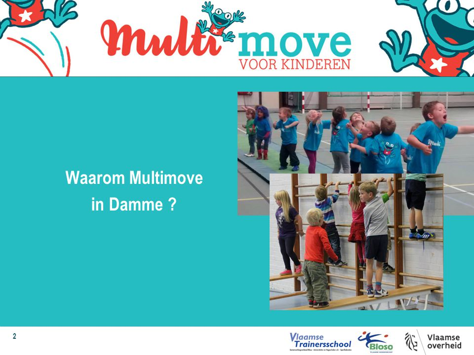 2 Waarom Multimove in Damme ?