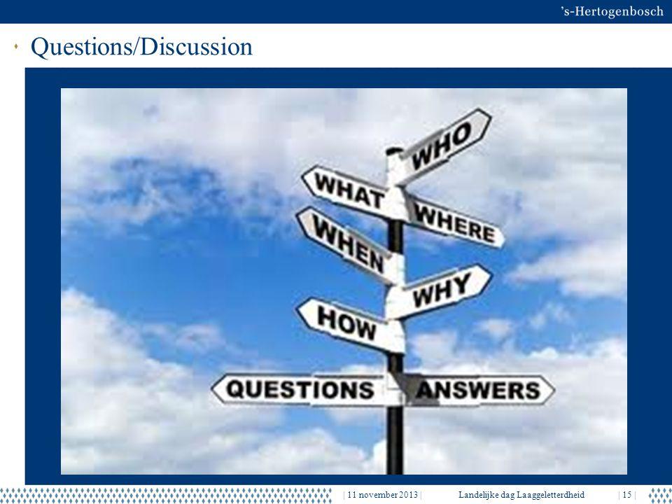 Questions/Discussion | 11 november 2013 |Landelijke dag Laaggeletterdheid| 15 |