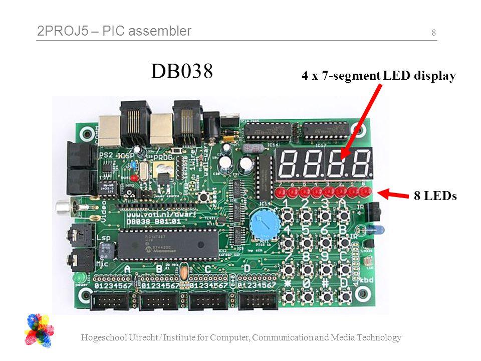 2PROJ5 – PIC assembler Hogeschool Utrecht / Institute for Computer, Communication and Media Technology 9 DB038 circuit – H multiplexer DB038 manual 2.7