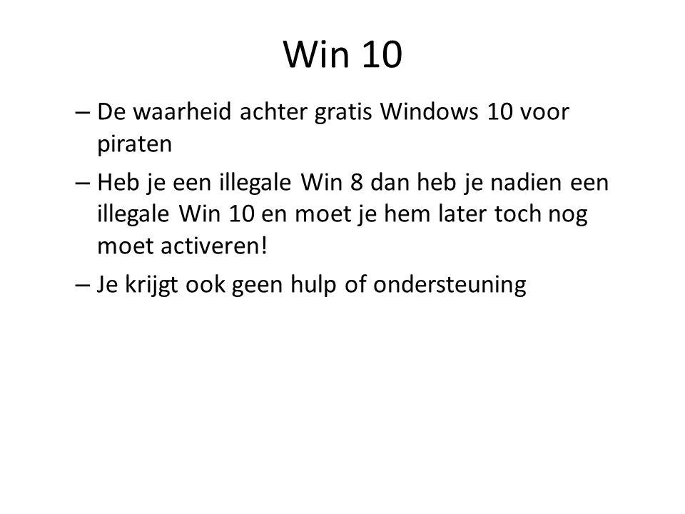 Win 10 – De waarheid achter gratis Windows 10 voor piraten – Heb je een illegale Win 8 dan heb je nadien een illegale Win 10 en moet je hem later toch