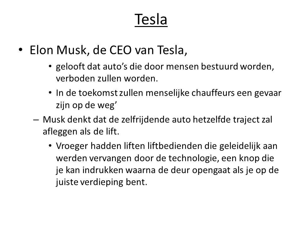 Tesla Elon Musk, de CEO van Tesla, gelooft dat auto's die door mensen bestuurd worden, verboden zullen worden. In de toekomst zullen menselijke chauff