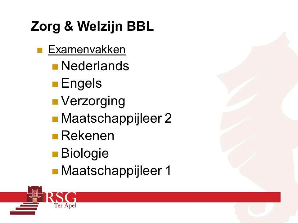 Zorg & Welzijn BBL Examenvakken Nederlands Engels Verzorging Maatschappijleer 2 Rekenen Biologie Maatschappijleer 1