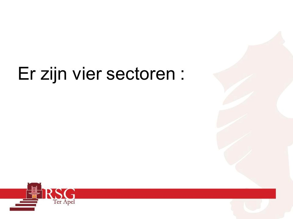 Er zijn vier sectoren :