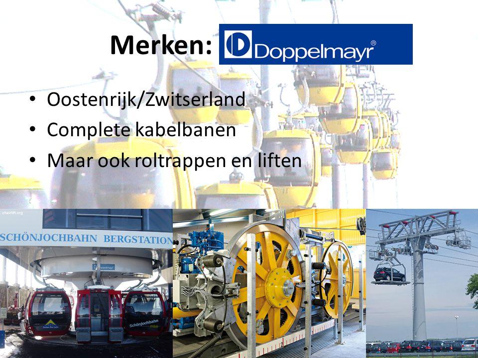 Merken: Doppelmayr Oostenrijk/Zwitserland Complete kabelbanen Maar ook roltrappen en liften