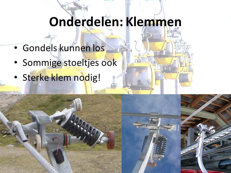 Onderdelen: Klemmen Gondels kunnen los Sommige stoeltjes ook Sterke klem nodig!