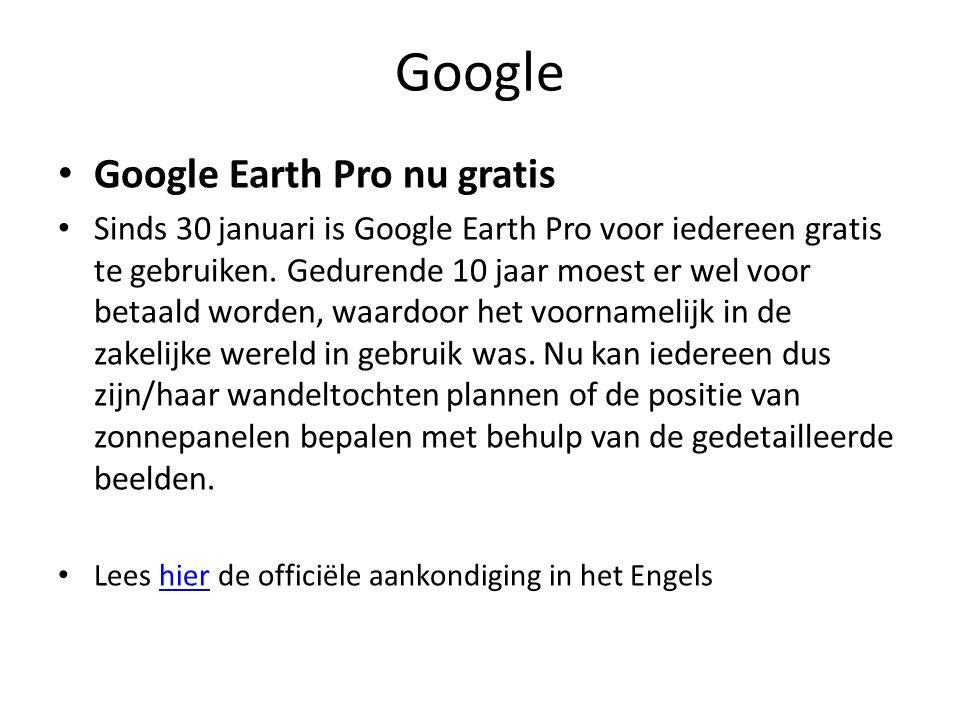 Google Google Earth Pro nu gratis Sinds 30 januari is Google Earth Pro voor iedereen gratis te gebruiken.