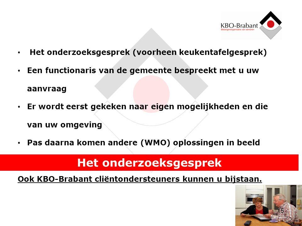 De toegang tot de Zorg Toegang tot de WMO-2015 (begeleiding en ondersteuning) Toegang tot de ZVW (verzorging en verpleging) Toegang tot de WLZ (langdurige zorg; mogelijk intramuraal) 14