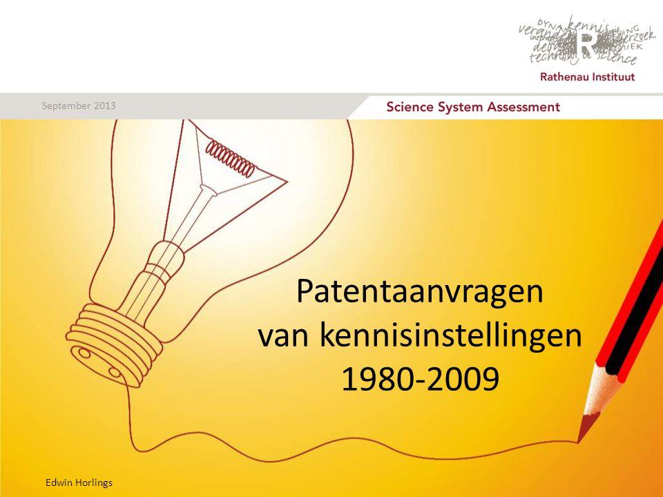 Patentaanvragen van kennisinstellingen 1980-2009 Edwin Horlings September 2013