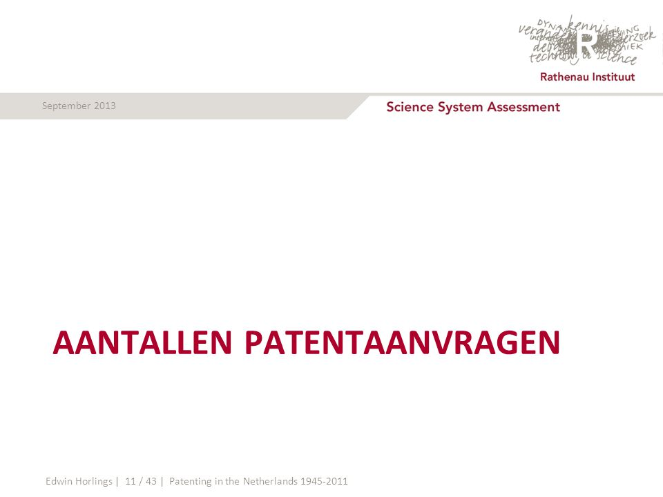 September 2013 AANTALLEN PATENTAANVRAGEN Edwin Horlings | 11 / 43 | Patenting in the Netherlands 1945-2011