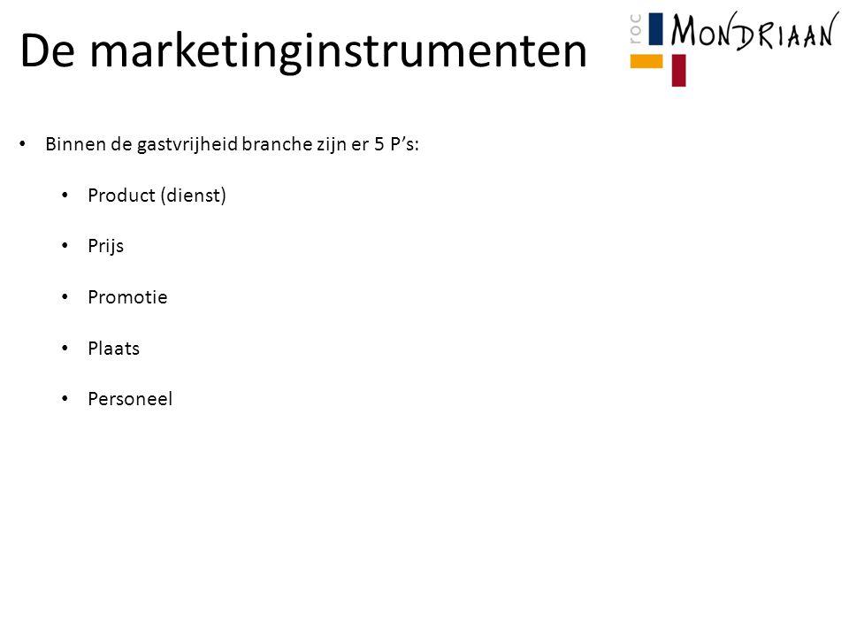 De marketinginstrumenten Binnen de gastvrijheid branche zijn er 5 P's: Product (dienst) Prijs Promotie Plaats Personeel