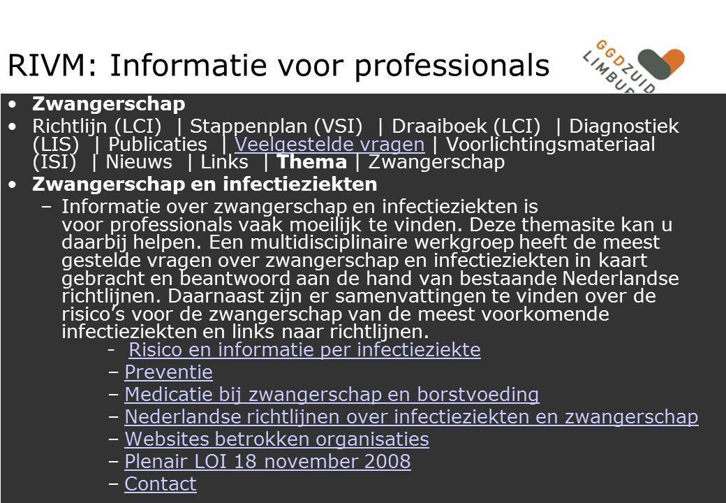 PAOG 23 juni 2009 RIVM: Informatie voor professionals Zwangerschap Richtlijn (LCI) | Stappenplan (VSI) | Draaiboek (LCI) | Diagnostiek (LIS) | Publica