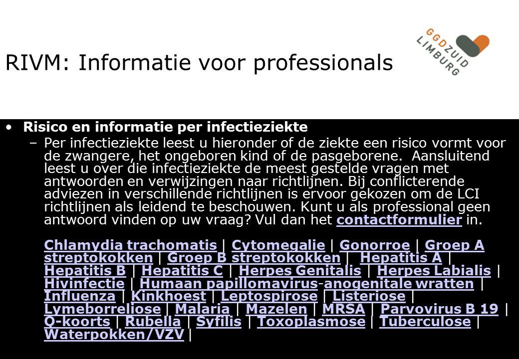 PAOG 23 juni 2009 RIVM: Informatie voor professionals Risico en informatie per infectieziekte –Per infectieziekte leest u hieronder of de ziekte een r
