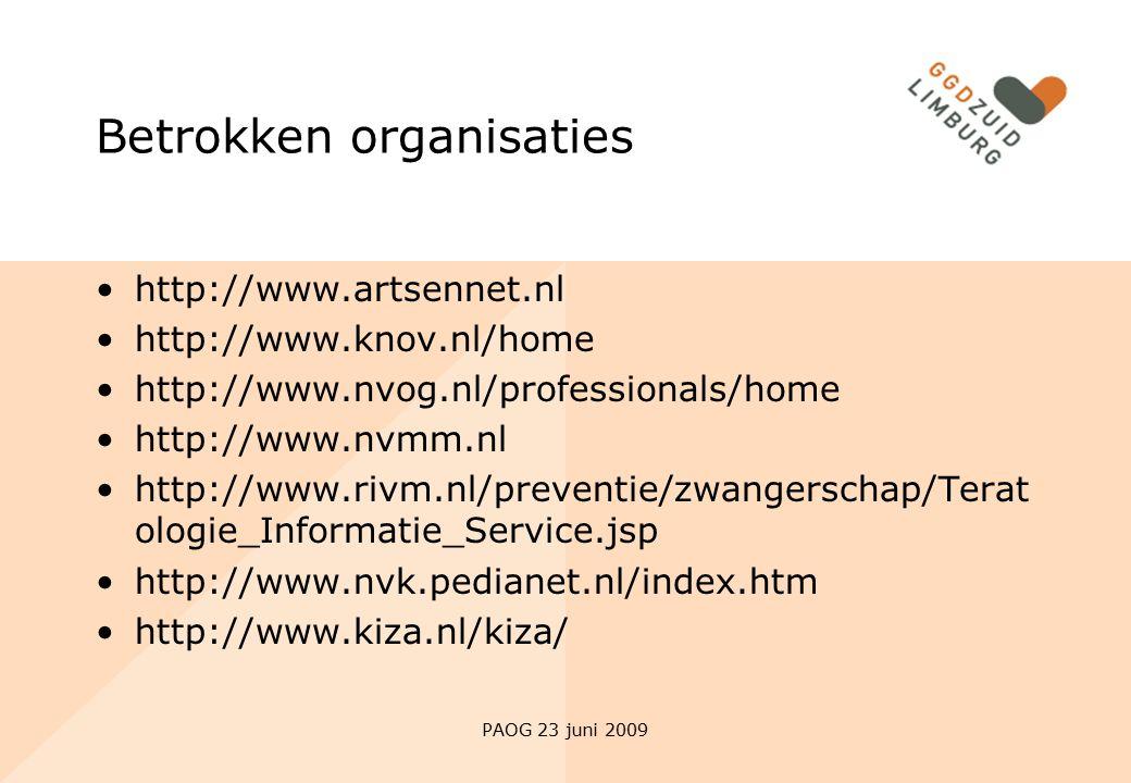 PAOG 23 juni 2009 Betrokken organisaties http://www.artsennet.nl http://www.knov.nl/home http://www.nvog.nl/professionals/home http://www.nvmm.nl http