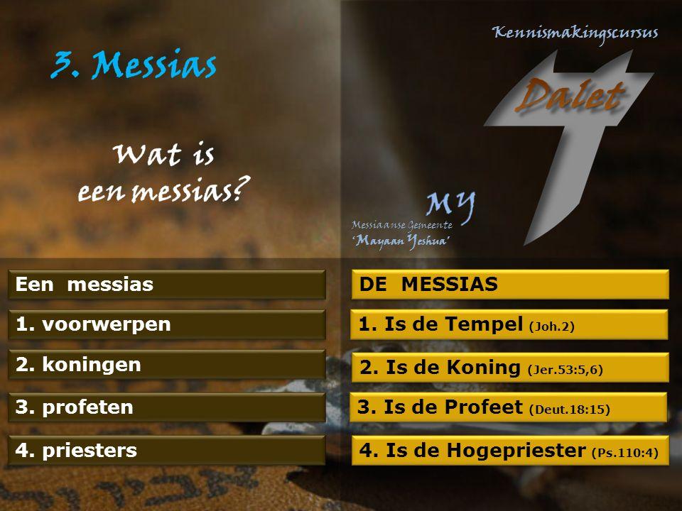 Een messias DE MESSIAS 1. voorwerpen 2. koningen 3.
