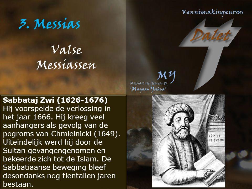 Valse Messiassen Sabbataj Zwi (1626-1676) Hij voorspelde de verlossing in het jaar 1666.