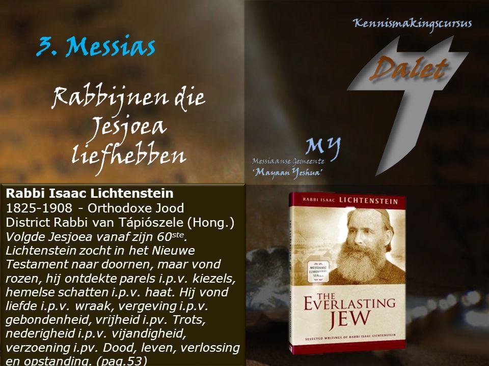 Rabbijnen die Jesjoea liefhebben Rabbi Isaac Lichtenstein 1825-1908 - Orthodoxe Jood District Rabbi van Tápiószele (Hong.) Volgde Jesjoea vanaf zijn 60 ste.