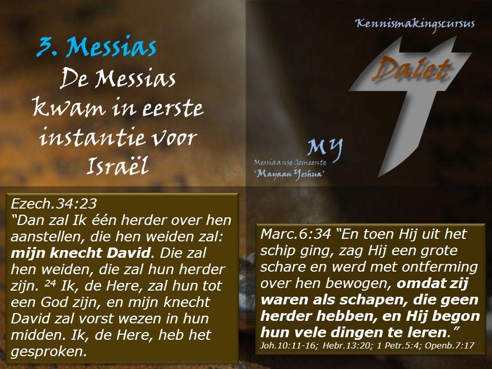 Ezech.34:23 Dan zal Ik één herder over hen aanstellen, die hen weiden zal: mijn knecht David.