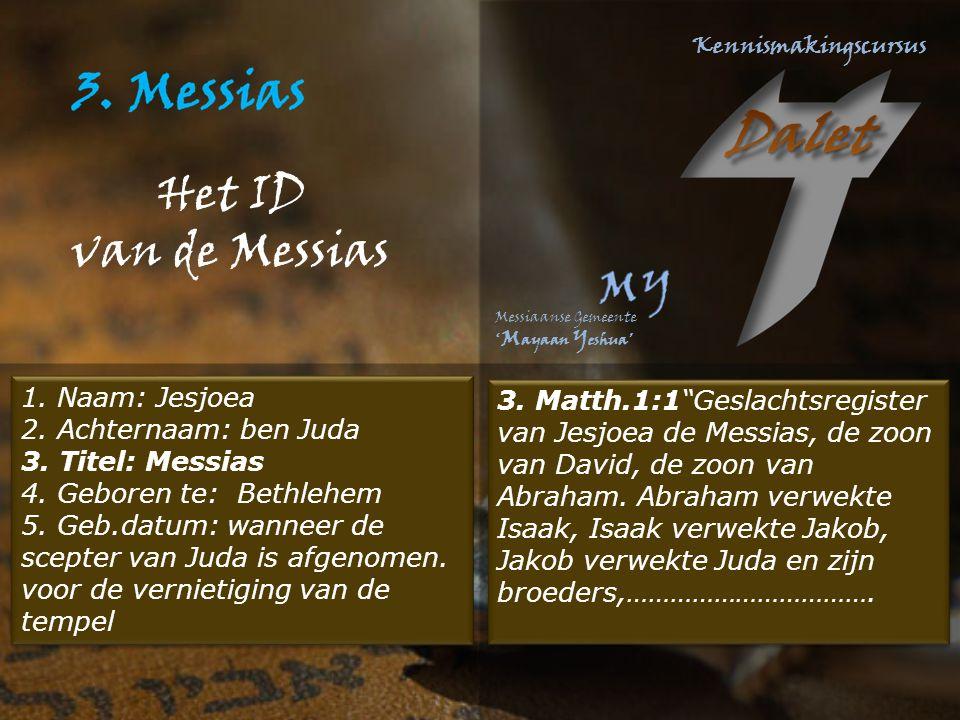 Het ID van de Messias 3.