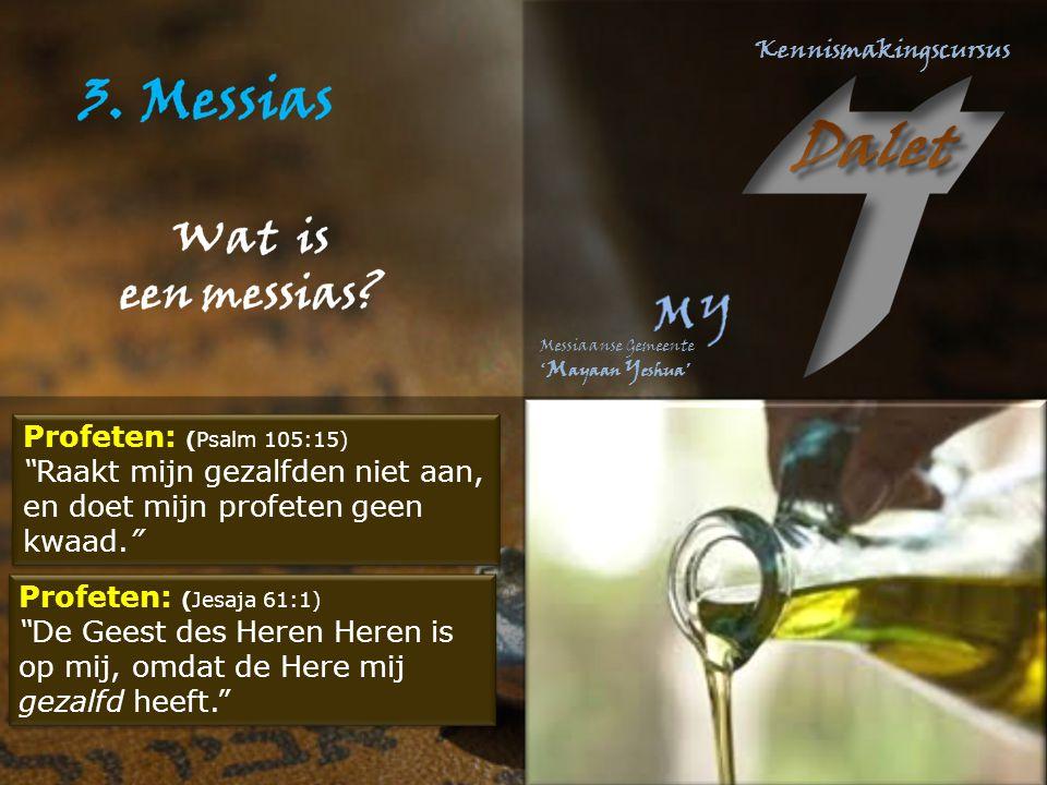 Profeten: (Psalm 105:15) Raakt mijn gezalfden niet aan, en doet mijn profeten geen kwaad. Profeten: (Psalm 105:15) Raakt mijn gezalfden niet aan, en doet mijn profeten geen kwaad. Profeten: (Jesaja 61:1) De Geest des Heren Heren is op mij, omdat de Here mij gezalfd heeft. Profeten: (Jesaja 61:1) De Geest des Heren Heren is op mij, omdat de Here mij gezalfd heeft.