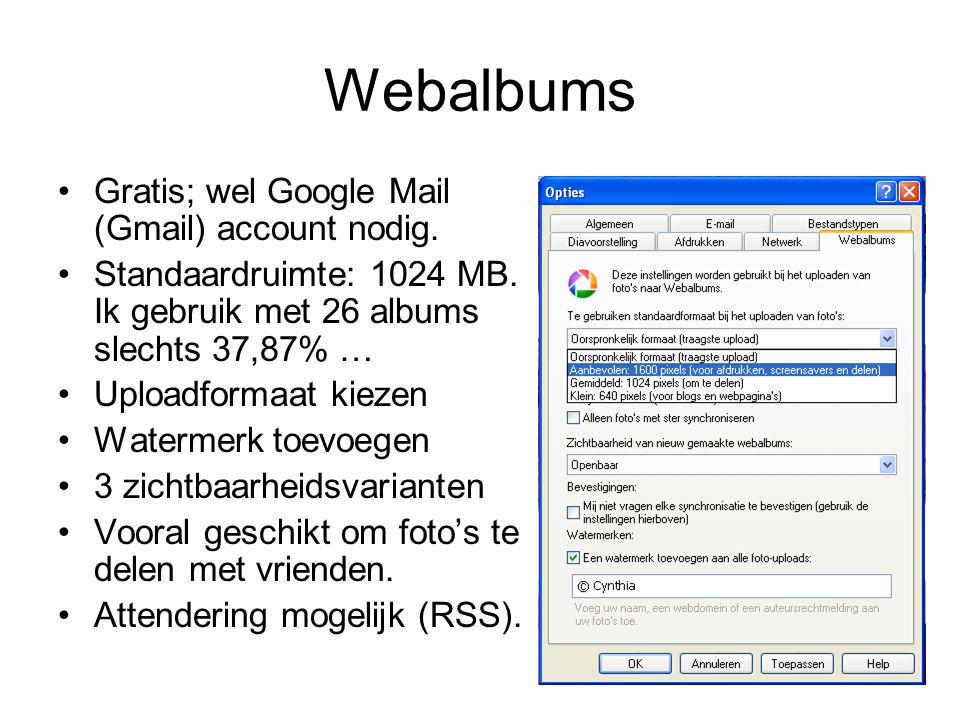 Webalbums Gratis; wel Google Mail (Gmail) account nodig.
