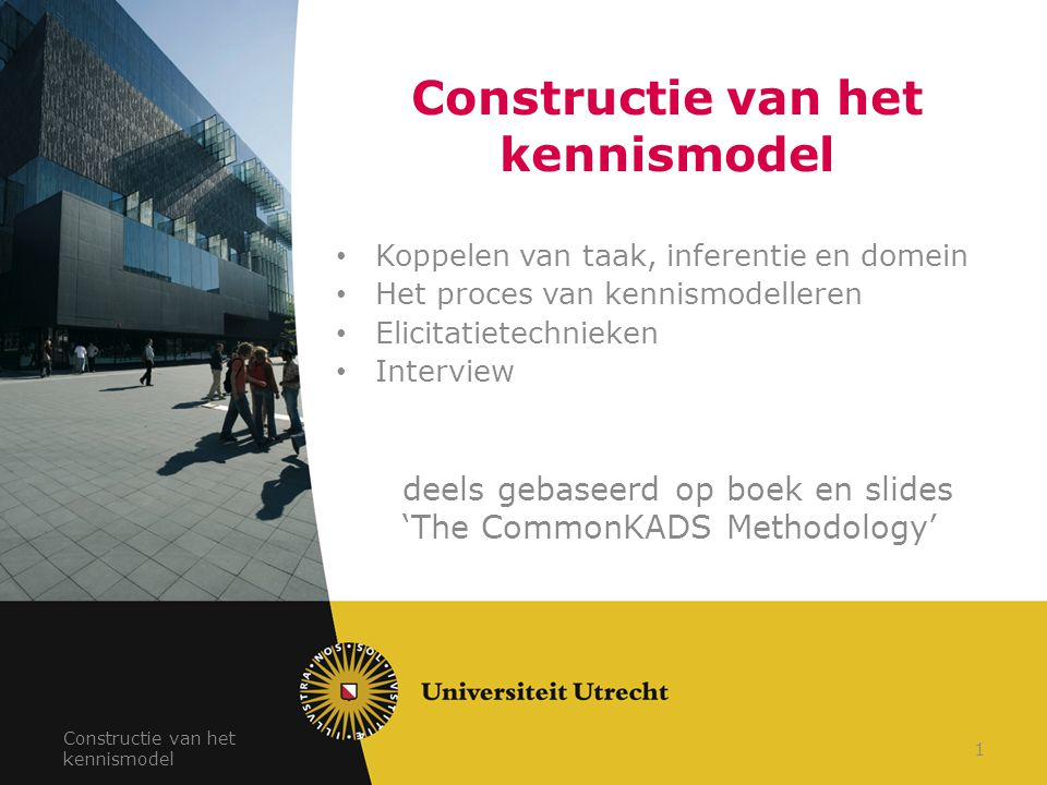 Constructie van het kennismodel 12 while new-solution generate(object -> class) do candidate-classes := class add candidate-classes; while new-solution specify(candidate-classes -> attribute) and length candidate-classes > 1 do obtain(attribute -> new-feature); current-feature-set := new-feature add current-feature-set; for-each candidate in candidate-classes do match(candidate + current-feature-set -> truth-value); if truth-value = false; then candidate-classes := candidate-classes subtract candidate; taakmethode