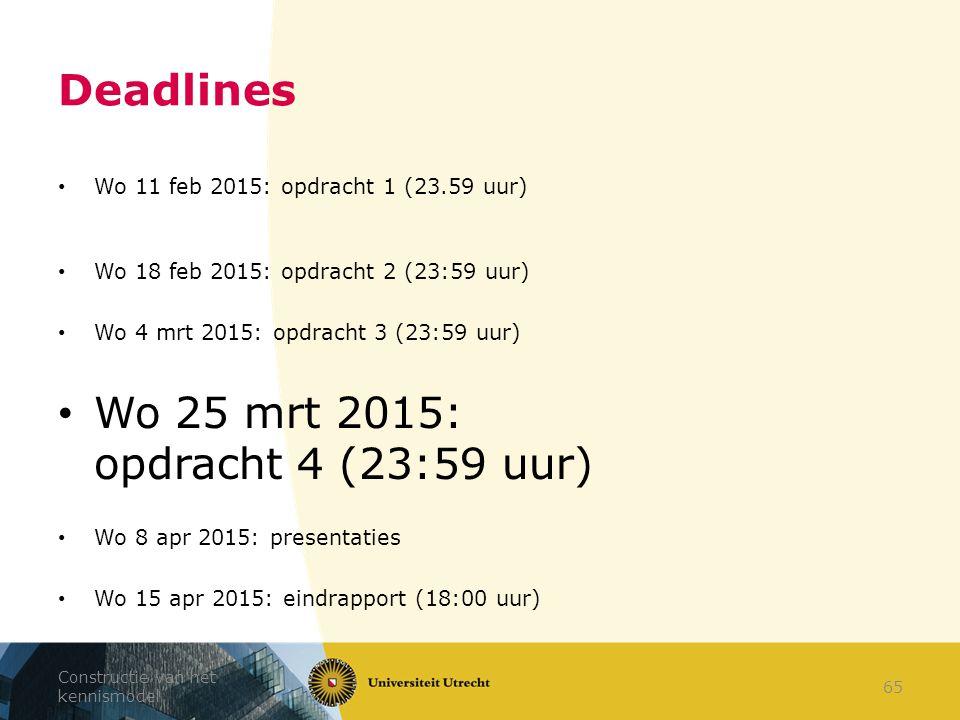 Deadlines Wo 11 feb 2015: opdracht 1 (23.59 uur) Wo 18 feb 2015: opdracht 2 (23:59 uur) Wo 4 mrt 2015: opdracht 3 (23:59 uur) Wo 25 mrt 2015: opdracht