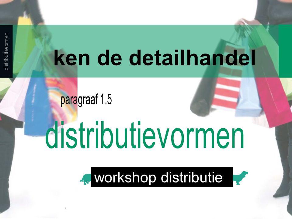 distributievormen ken de detailhandel workshop distributie