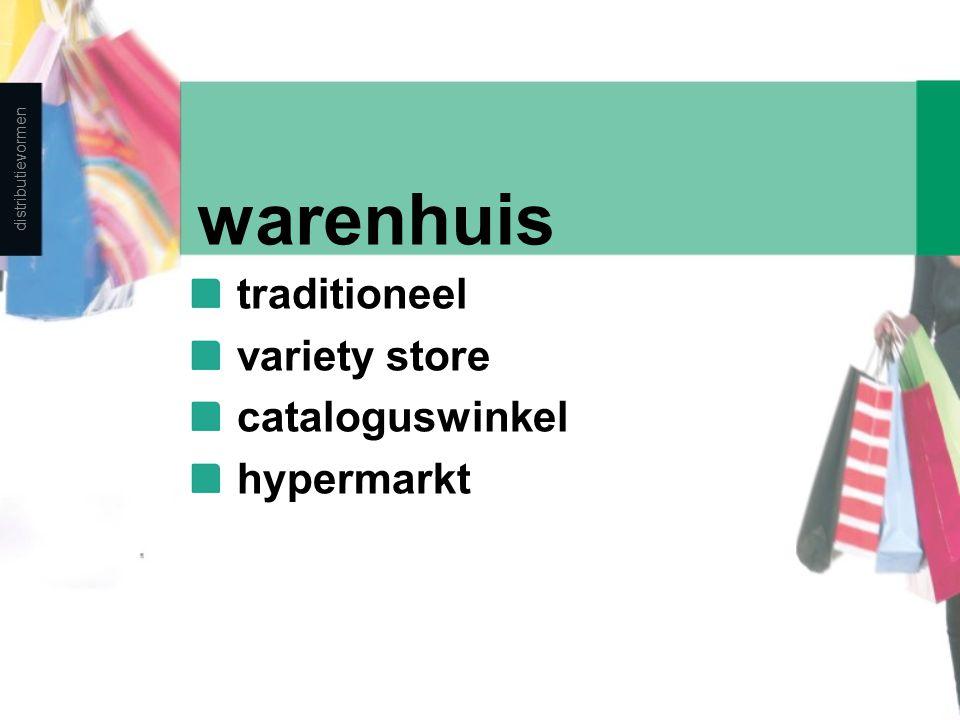 warenhuis traditioneel variety store cataloguswinkel hypermarkt distributievormen