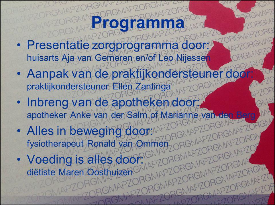 Programma Presentatie zorgprogramma door: huisarts Aja van Gemeren en/of Leo Nijessen Aanpak van de praktijkondersteuner door: praktijkondersteuner El