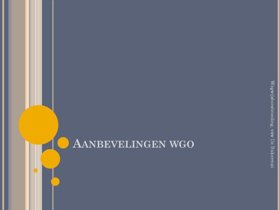 A ANBEVELINGEN WGO Wegwijsborstvoeding, vzw De Bakermat