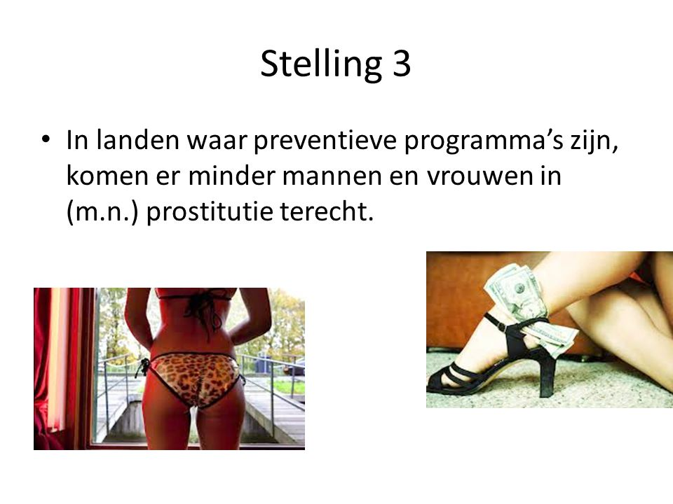 Stelling 3 In landen waar preventieve programma's zijn, komen er minder mannen en vrouwen in (m.n.) prostitutie terecht.