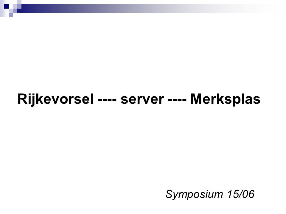 Rijkevorsel ---- server ---- Merksplas Symposium 15/06