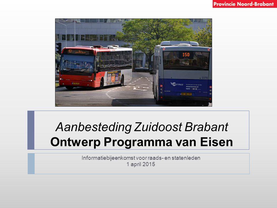 Aanbesteding Zuidoost Brabant Ontwerp Programma van Eisen Informatiebijeenkomst voor raads- en statenleden 1 april 2015