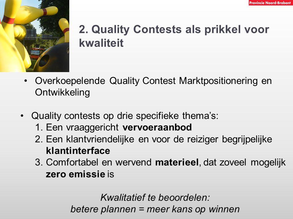 2. Quality Contests als prikkel voor kwaliteit Overkoepelende Quality Contest Marktpositionering en Ontwikkeling Quality contests op drie specifieke t