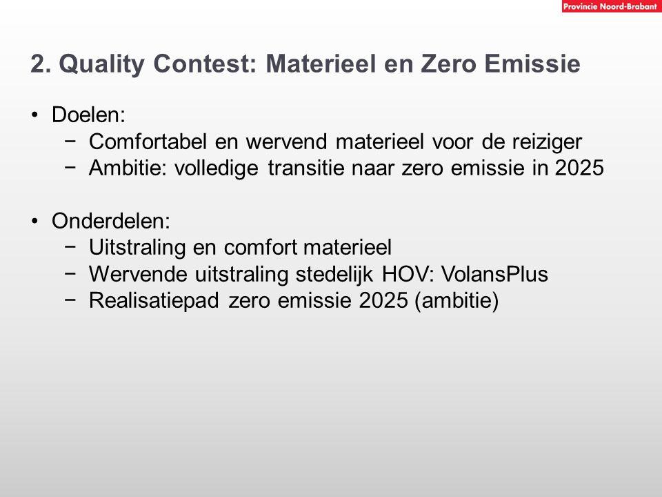 2. Quality Contest: Materieel en Zero Emissie Doelen: −Comfortabel en wervend materieel voor de reiziger −Ambitie: volledige transitie naar zero emiss