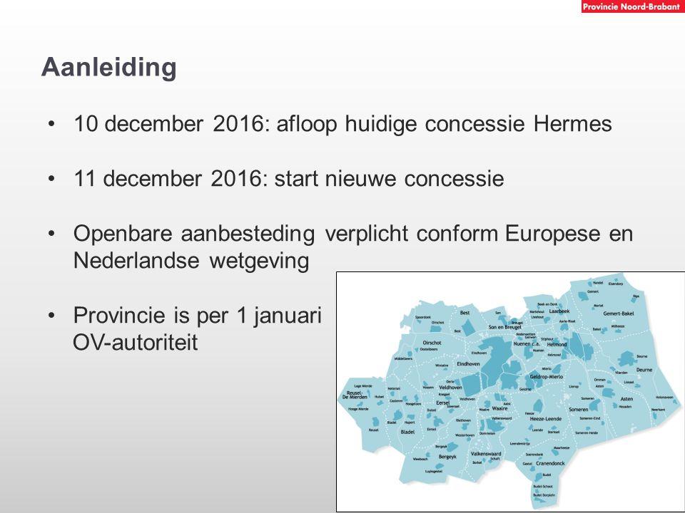 Aanleiding 10 december 2016: afloop huidige concessie Hermes 11 december 2016: start nieuwe concessie Openbare aanbesteding verplicht conform Europese